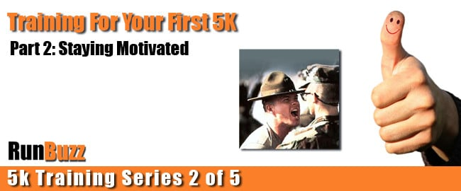 training for your first 5k staying motivated