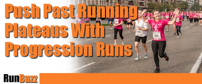 using progression runs and getting past running plateaus