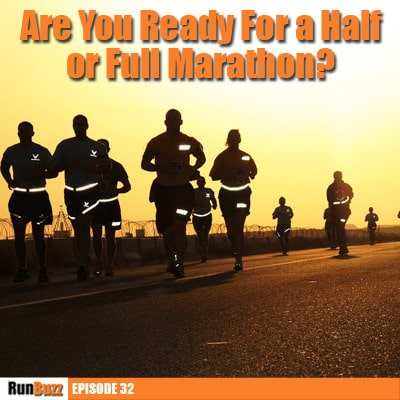 Are you ready for a half or full marathon